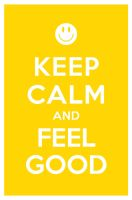 KEEP CALM AND FEEL GOOD by manishmansinh
