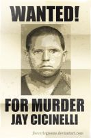 wanted for murder JAY CICINELLI by jbeverlygreene