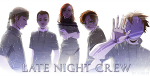 Late Night Crew - 2 year anniversary by Gabbi