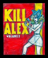 Kill Alex Vol. 2 by Dieses-ist-Beque