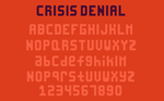Crisis Denial Font by lilboarder