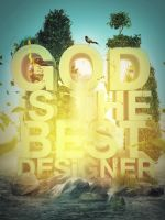 God is the best designer by mostpato