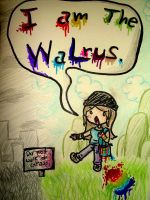 I am the walrus by Happyhappymouse