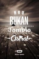 Aku Bukan Jomblo Astral by dicky10official
