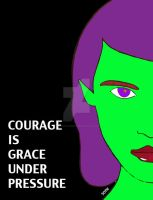 Courage is Grace Under Pressure by SophlyLaughing