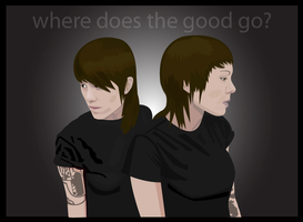 Where Does The Good Go by MyriamRockGirl