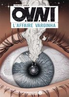OVNI, l'Affaire Varginha by LouisCarnage