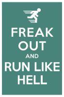 FREAK OUT AND RUN LIKE HELL by manishmansinh