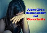 Alone Girl is Responsibility not Opportunity by hiaamir