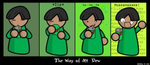 The Way of Mt Dew by thundermistress