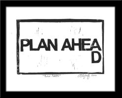 Plan Ahead by lensman888