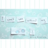 I cant see without my Glasses by Miss-NiNiNa