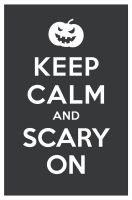KEEP CALM AND SCARY ON by manishmansinh