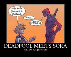Deadpool Meets Sora Motivational by UltimaWeapon13