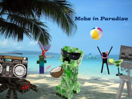 Mobs in Paradise by MelodyoftheNightFury