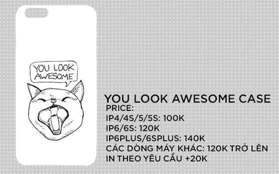 [Case collection] You look awesome by LorseNguyen