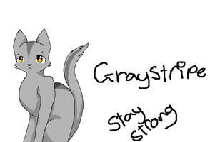 Graystripe stay strong by ShyEcho