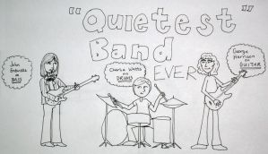 Quietest Band Ever by eyerockeyeroll