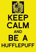 Keep Calm and Be a Hufflepuff by BryonyCriss