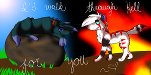 I'd Walk Through Hell For You... by Dementophobic-Darco