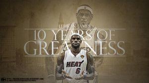 Lebron James 10 years of Greatness wallpaper by michaelherradura