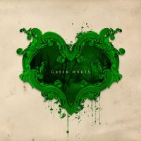 Green Hurts by loveisickprojekt