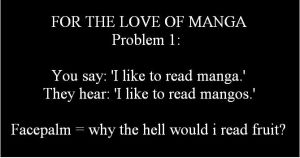For The Love of Manga: 1 by jamaicancrocodile