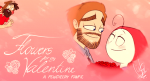 [REMAKE] - Flowers for My Valentine - Faniamtion by ScribbleNetty