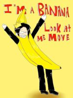 IM A BANANA by MoonofTheGothicJinks