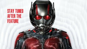 Ant-Man - Stay Tuned After the Feature by MikeEddyAdmirer89