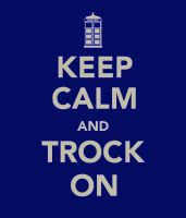 Keep Calm and Trock On by ghostlykitteh