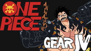 ONE PIECE ANIMATED - GEAR 4th by delgalessio