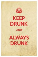 Keep Drunk. by SixPixeldesign