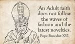 Pope Benedict XVI on Adult Faith by daxxbondoc