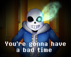 [UNDERTALE FANART] You're Gonna Have A Bad Time by RosiieChan