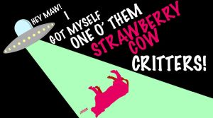 Abduction of a Strawberry Cow by Dgym