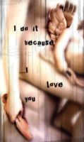 i do this because i love you.. by Tariray