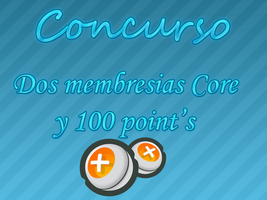 Concurso 2 membresias CORE y 100 point's by MarciAlexandra14
