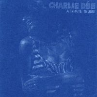 Charlie Dee - Tribute To Joni by detailfreak