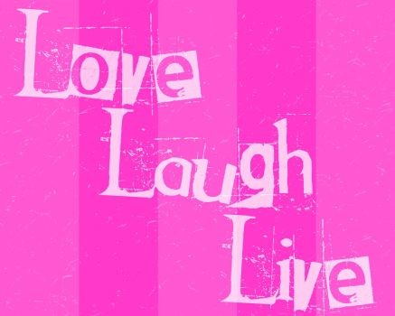 Love, Laugh, Live by ExplodedSoda