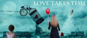 Love Takes Time by wdnest