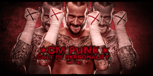 CM Punk-Cult Of Personality by StraightEdgeFan783