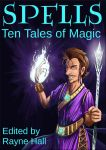 SPELLS - Ten Tales of Magic - e-book cover by RayneHall