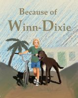 Because of Winn-Dixie (My cover illustration) by manofallart