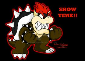 Bowser: Show Time 2 by Robie-Chan