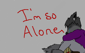 i'm so alone by walter-the-furry