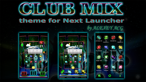 Next Launcher 3D: CLUB MIX Theme by ArtsCreativeGroup