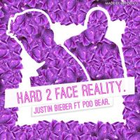 Hard 2 Face Reality - Justin Bieber ft Poo Bear by yeyiita