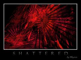 Shattered by physivic