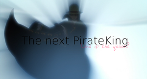 The next Pirate King ....Who is the Queen? by Smile-smiley